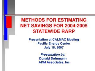 METHODS FOR ESTIMATING  NET SAVINGS FOR 2004-2005 STATEWIDE RARP