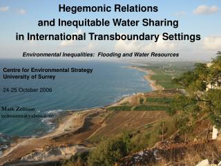 Hegemonic Relations  and Inequitable Water Sharing in International Transboundary Settings