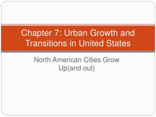 Chapter 7: Urban Growth and Transitions in United States