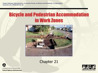 Bicycle and Pedestrian Accommodation in Work Zones