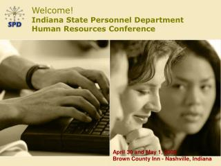 Welcome  Indiana State Personnel Department Human Resources Conference