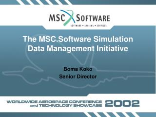 The MSC.Software Simulation Data Management Initiative