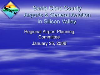 Santa Clara County Airports  General Aviation in Silicon Valley