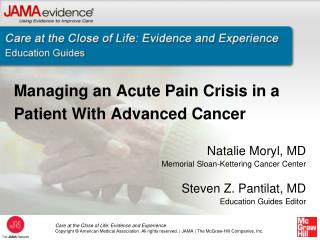 Managing an Acute Pain Crisis in a Patient With Advanced Cancer  Natalie Moryl, MD Memorial Sloan-Kettering Cancer Cente
