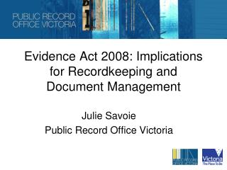 Evidence Act 2008: Implications for Recordkeeping and Document Management