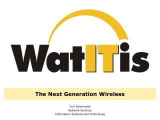 The Next Generation Wireless