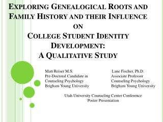 Exploring Genealogical Roots and Family History and their Influence on  College Student Identity Development: A Qualitat