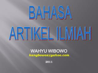 WAHYU WIBOWO kangbowozyahoo  2011