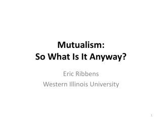 Mutualism: So What Is It Anyway