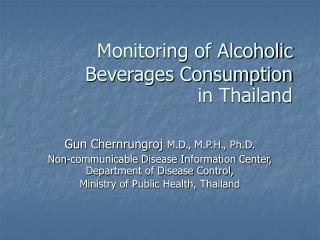 Monitoring of Alcoholic Beverages Consumption  in Thailand