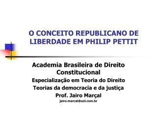 O CONCEITO REPUBLICANO DE LIBERDADE EM PHILIP PETTIT