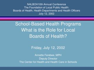 NALBOH10th Annual Conference The Foundation of Local Public Health: Boards of Health, Health Departments and Health Offi