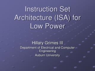 Instruction Set Architecture ISA for Low Power