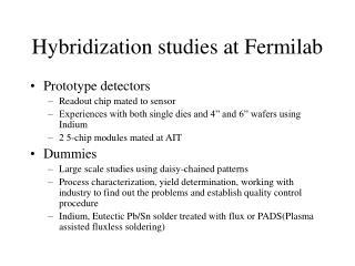 Hybridization studies at Fermilab