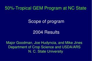 50-Tropical GEM Program at NC State            Scope of program  2004 Results