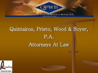 Quintairos, Prieto, Wood  Boyer,  P.A. Attorneys At Law