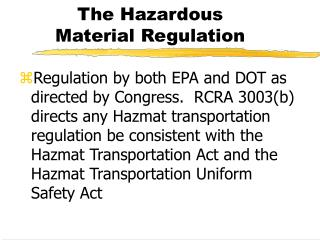 The Hazardous  Material Regulation