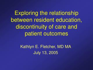 Exploring the relationship between resident education, discontinuity of care and patient outcomes