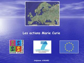 Les actions Marie Curie     St phane AYMARD