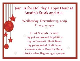Join us for Holiday Happy Hour at Austin s Steak and Ale