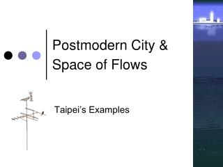 Postmodern City  Space of Flows