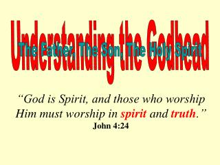 Understanding the Godhead
