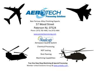 Non Ferrous Alloy Finishing Experts 57 Wood Street Paterson NJ, 07524  Phone: 973 782-4485, Fax 973 4484 aerotechprocess