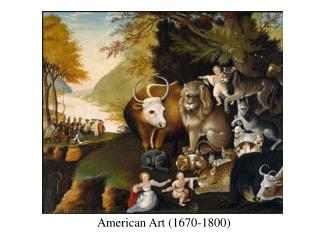 American Art to the Federalist Period 1670-1800