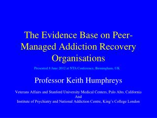 The Evidence Base on Peer-Managed Addiction Recovery Organisations