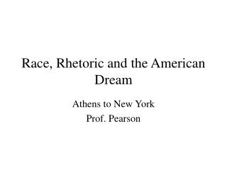 Race, Rhetoric and the American Dream
