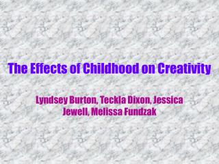 The Effects of Childhood on Creativity