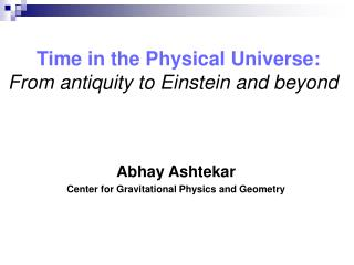 Time in the Physical Universe: From antiquity to Einstein and beyond