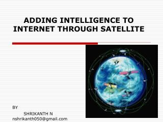 ADDING INTELLIGENCE TO INTERNET THROUGH SATELLITE