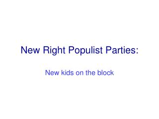 New Right Populist Parties: