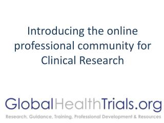 Introducing the online professional community for Clinical Research