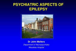 PSYCHIATRIC ASPECTS OF EPILEPSY