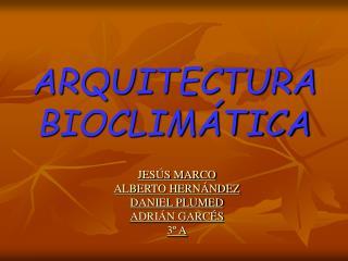ARQUITECTURA BIOCLIM TICA