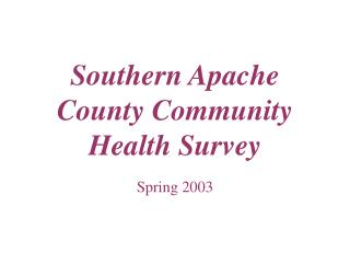 Southern Apache County Community Health Survey