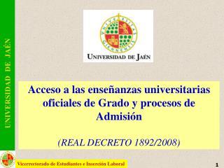 Acceso a las ense anzas universitarias oficiales de Grado y procesos de Admisi n  REAL DECRETO 1892