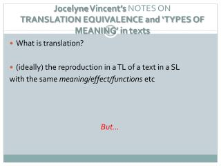 Jocelyne Vincent s NOTES ON TRANSLATION EQUIVALENCE and  TYPES OF MEANING  in texts