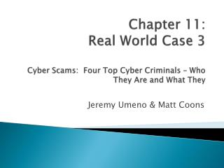 Chapter 11: Real World Case 3  Cyber Scams:  Four Top Cyber Criminals   Who They Are and What They