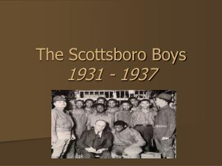 The Scottsboro Boys  1931 - 1937