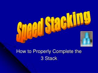 How to Properly Complete the  3 Stack