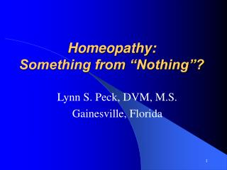 Homeopathy: Something from  Nothing