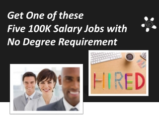 Five 100K Salary Jobs with No Degree Requirement