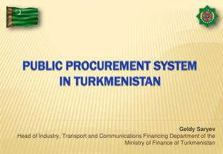 PUBLIC PROCUREMENT SYSTEM  IN TURKMENISTAN