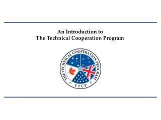 An Introduction to  The Technical Cooperation Program