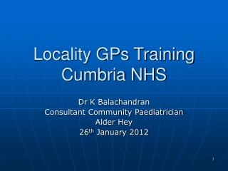 Locality GPs Training  Cumbria NHS