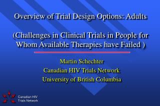 Overview of Trial Design Options: Adults  Challenges in Clinical Trials in People for Whom Available Therapies have Fail