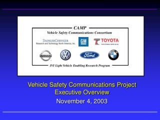 Vehicle Safety Communications Project Executive Overview November 4, 2003